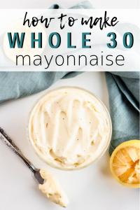 Homemade Whole 30 Mayo